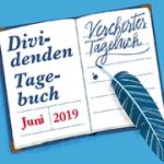 Unser Dividenden-Tagebuch: (Finale?) Ausgabe Juni 2019
