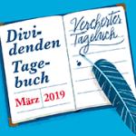 Unser Dividenden-Tagebuch: Ausgabe März 2019